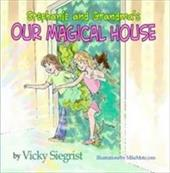 Our Magical House