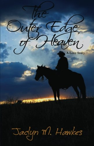 Outer Edge of Heaven: A Love Story 9780615517773