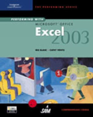 Performing with Microsoft Office Excel 2003: Comprehensive Course 9780619183769