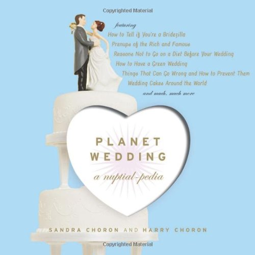 Planet Wedding: A Nuptial-Pedia 9780618746583