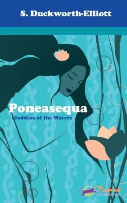 Poneasequa, Goddess of the Waters 9780615289694