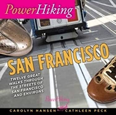 PowerHiking San Francisco: Twelve Great Walks Through the Streets of San Francisco 9780615450094