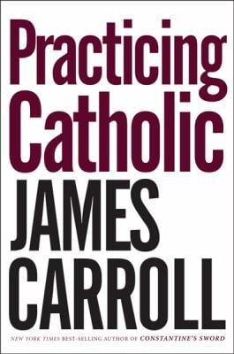 Practicing Catholic 9780618670185