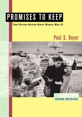 Promises to Keep: The United States Since World War II - 3rd Edition