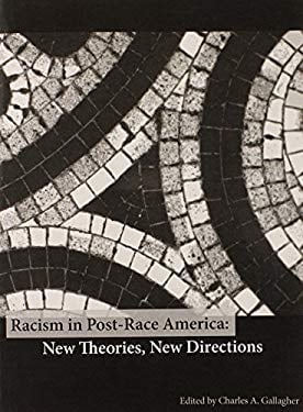 Racism in Post-Race America: New Theories, New Directions 9780615223803