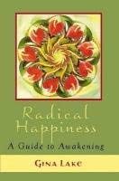 Radical Happiness: A Guide to Awakening 9780615153940