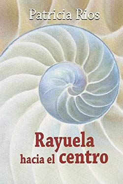 Rayuela Hacia El Centro 9780615264448
