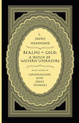 Realms of Gold: A Sketch of Western Literature 9780615317984