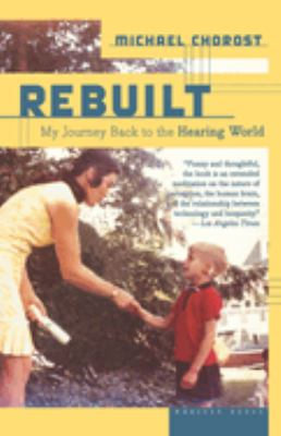 Rebuilt: My Journey Back to the Hearing World 9780618717606