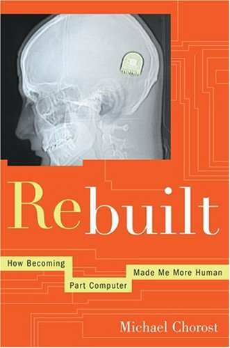Rebuilt: How Becoming Part Computer Made Me More Human 9780618378296