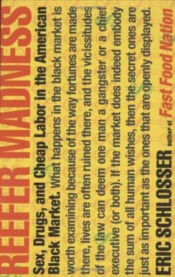 Reefer Madness: Sex, Drugs, and Cheap Labor in the American Black Market 9780618334667