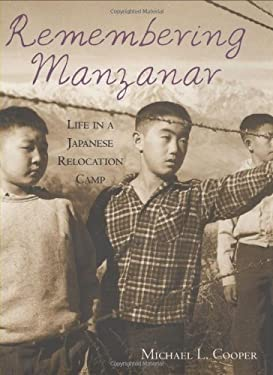 Remembering Manzanar: Life in a Japanese Relocation Camp 9780618067787
