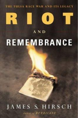 Riot and Remembrance: The Tulsa Race War and Its Legacy 9780618108138