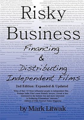 Risky Business: Financing & Distributing Independent Films (Second Edition) 9780615296500