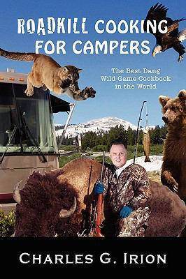 Roadkill Cooking for Campers 9780615298368