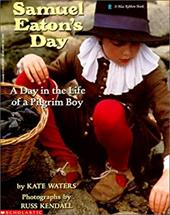 Samuel Eaton's Day: A Day in the Life of a Pilgrim Boy 2274270