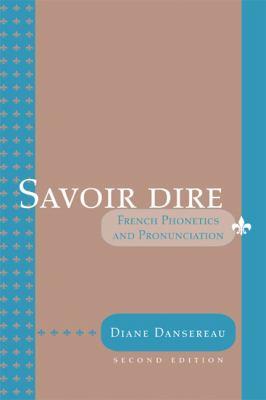 Savoir Dire: Cours de Phonetique Et de Prononciation 9780618507061