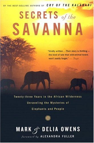 Secrets of the Savanna: Twenty-Three Years in the African Wilderness Unraveling the Mysteries of Elephants and People 9780618872503