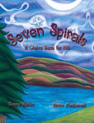 Seven Spirals: A Chakra Sutra for Kids 9780615241852