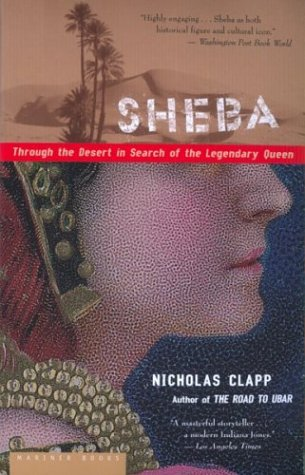 Sheba: Through the Desert in Search of the Legendary Queen 9780618219261