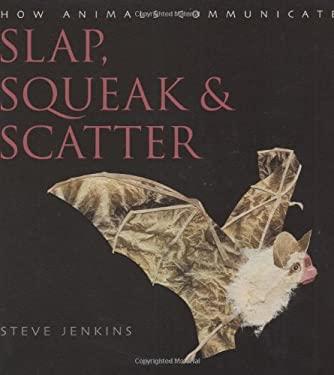 Slap, Squeak & Scatter: How Animals Communicate