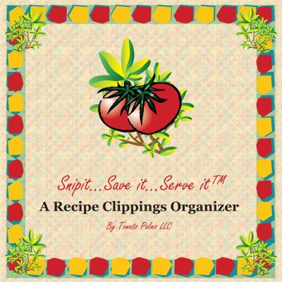 Snip It... Save It... Serve It: A Recipe Clippings Organizer [With Recipe Cards] 9780615206295