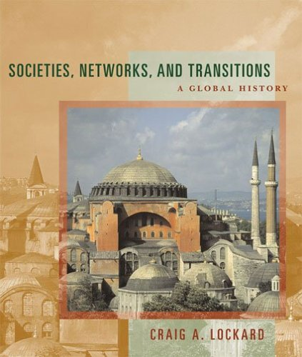 Societies, Networks, and Transitions: A Global History 9780618386116