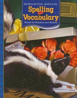 Spelling and Vocabulary: Words for Readers and Writers 9780618491957