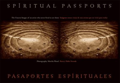 Spiritual Passports/Pasaportes Espirituales: The Unseen Images of an Artist Who Never Lived to See Them 9780615276625