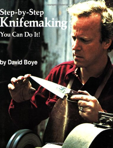 Step-By-Step Knifemaking: You Can Do It! 9780615116594