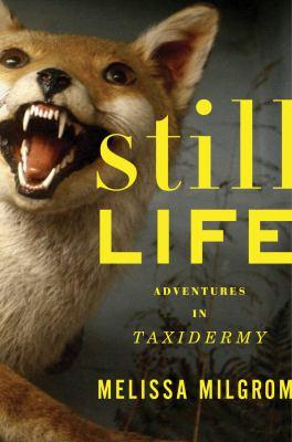 Still Life: Adventures in Taxidermy 9780618405473