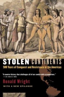 Stolen Continents: 500 Years of Conquest and Resistance in the Americas 9780618492404