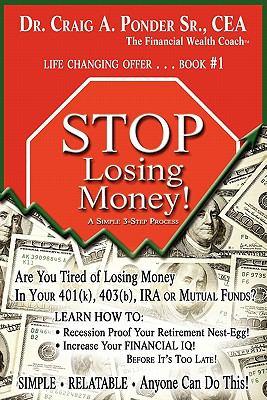 Stop Losing Money 9780615388151