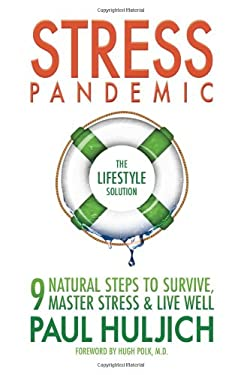Stress Pandemic: The Lifestyle Solution 9780615489209