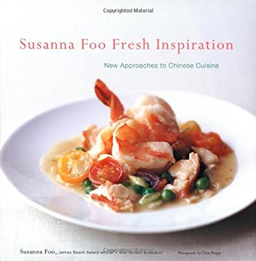 Susanna Foo Fresh Inspiration: New Approaches to Chinese Cuisine 9780618393305