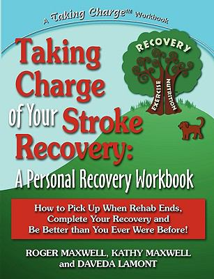 Taking Charge of Your Stroke Recovery: A Personal Recovery Workbook 9780615249162