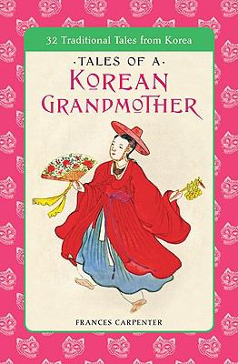 Tales of a Korean Grandmother: 32 Traditional Tales from Korea 9780613130844