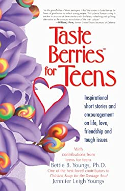 Taste Berries for Teens: Inspirational Short Stories and Encouragement on Life, Love, Friendship, and Tough Issues 9780613177467