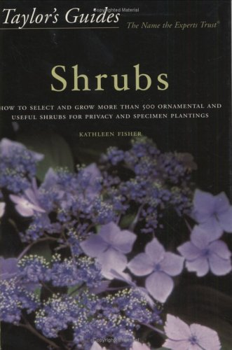 Taylor's Guide to Shrubs: How to Select and Grow More Than 500 Ornamental and Useful Shrubs for Privacy, Ground Covers, and Specimen Plantings - 9780618004379