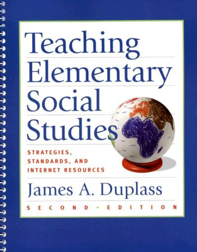 Teaching Elementary Social Studies: Strategies, Standards, and Internet Resources 9780618782727