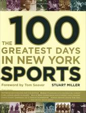 The 100 Greatest Days in New York Sports 2345667