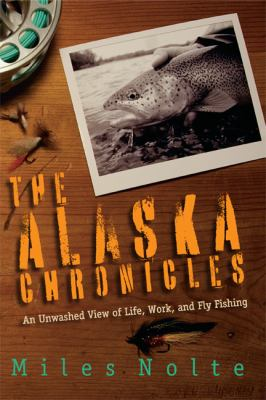 The Alaska Chronicles 9780615276328