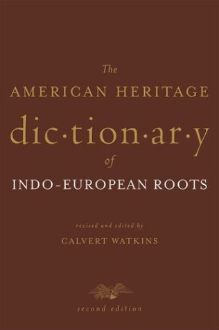 The American Heritage Dictionary of Indo-European Roots 9780618082506