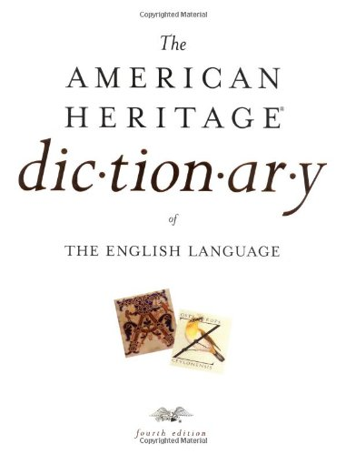 The American Heritage Dictionary of the English Language, Fourth Edition: Print Edition [With CDROM]