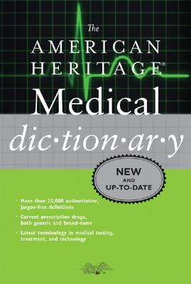 The American Heritage Medical Dictionary 9780618947256