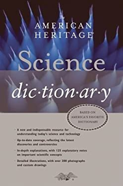 The American Heritage Science Dictionary 9780618455041
