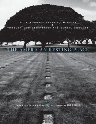 The American Resting Place: Four Hundred Years of History Through Our Cemeteries and Burial Grounds 9780618624270
