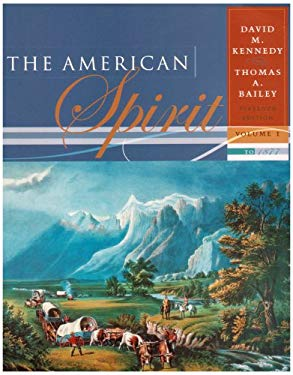 """american spirit volume i The american spirit volume i boston: houghton mifflin company, 2002 """"the great indian uprising"""" (1622) in bailey, thomas a and kennedy, david m."""