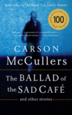 The Ballad of the Sad Cafe: And Other Stories 9780618565863