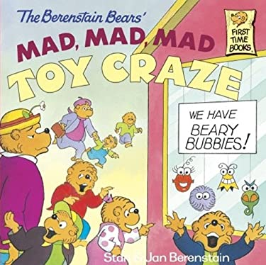 The Berenstain Bears Mad, Mad, Mad Toy Craze 9780613160605